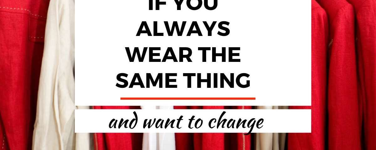 If you always wear the same thing and want to change text overlay image of red and white clothes hanging in closet.