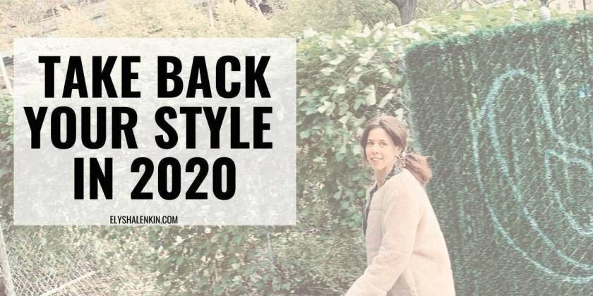 Take back your style in 2020 text overlay image of woman walking.