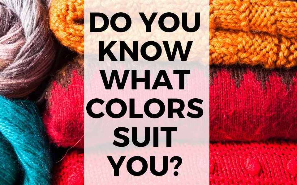 Do you know what colors suit you text overlay on image of colorful knit sweaters.
