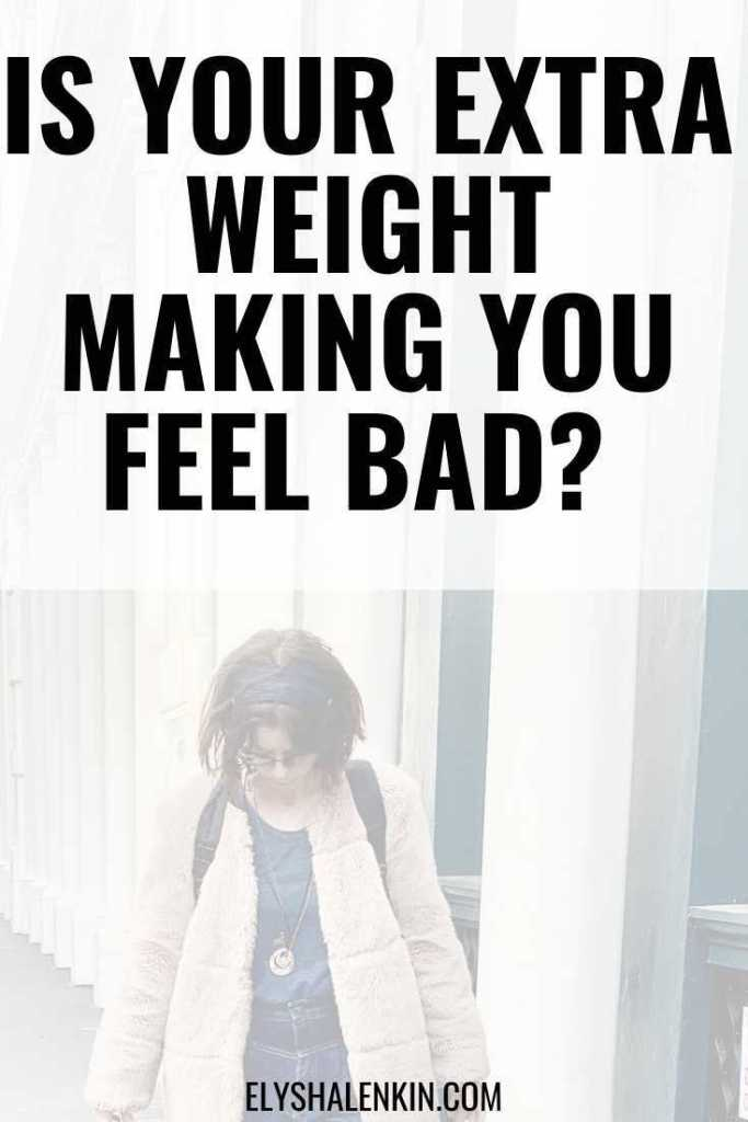 Is your extra weight making you feel bad graphic overlay image of woman looking down at her body.