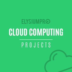 Cloud Computing Projects ElysiumPro
