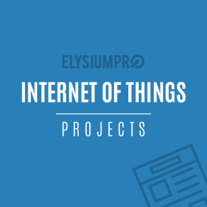 IoT Projects - ElysiumPro
