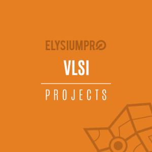 VLSI Projects ElysiumPro