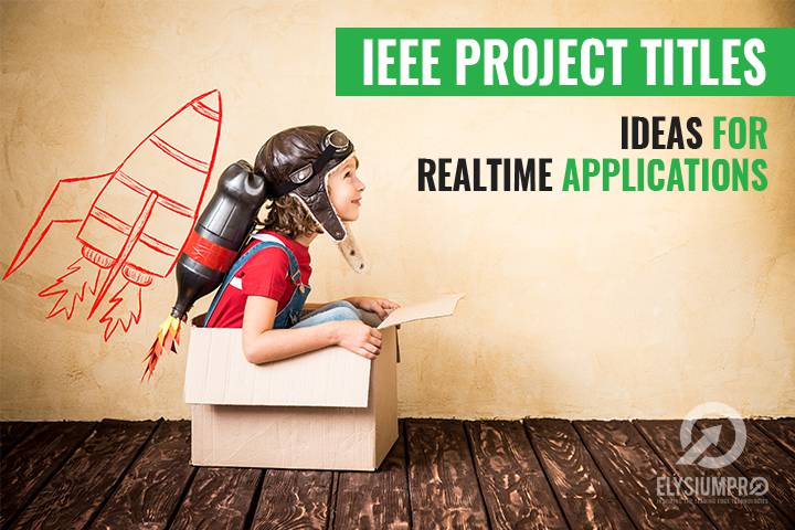 IEEE Projects Titles For Real time Projects Applications