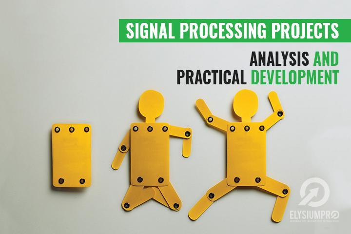 signal processing projects analysis and practical development