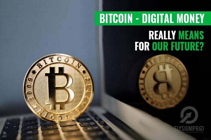 Bitcoin - Digital Money