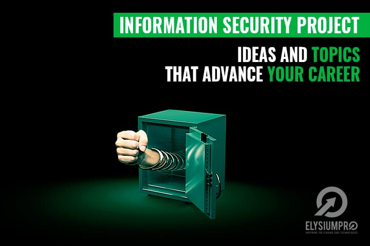 Top 10 Information Security Project Ideas That Advance Your Career