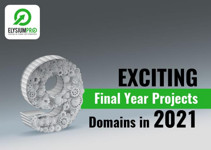 Final Year Projects Domains 2021