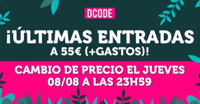 Aún estás a tiempo de disfrutar de conseguir las entradas para DCODE 2019 al precio especial de 55€