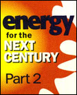 Energy for the Next Century, Part 2
