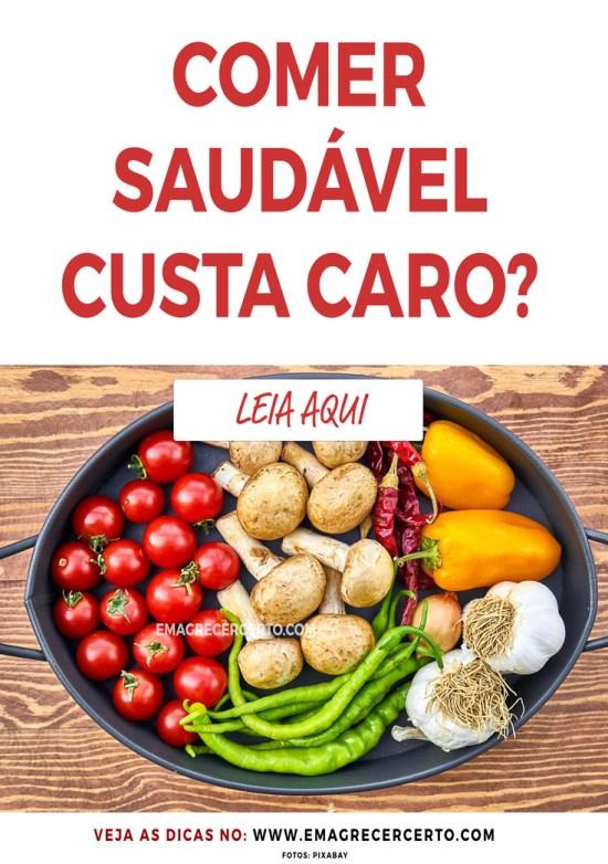 Comer Saudável é caro? Leia o post no blog EmagrecerCerto.com