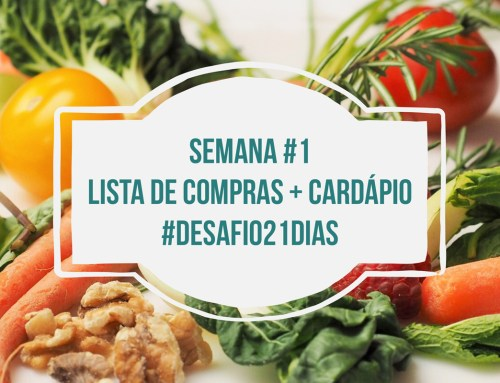 Lista de Compras + Cardápio Funcional – Semana #1 Desafio21Dias