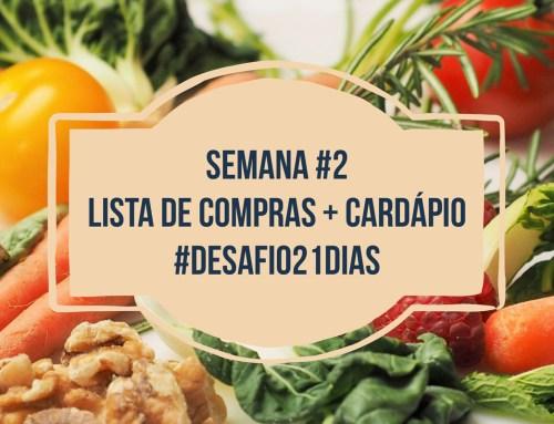 Lista de Compras + Cardápio Funcional – Semana #2 Desafio21Dias