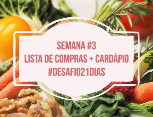 Lista de Compras + Cardápio Funcional – Semana #3 Desafio21Dias