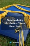 Digital Marketing Certification: Take a Closer Look