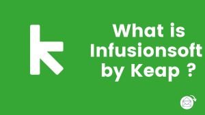 What is Infusionsoft by Keap