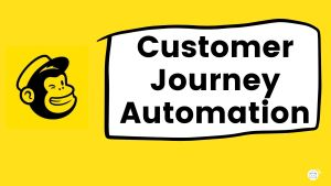 Create Mailchimp Customer Journey