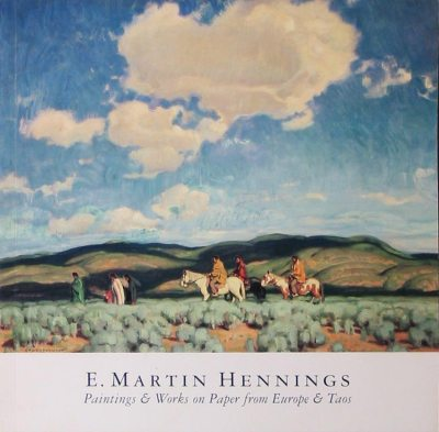 E. Martin Hennings: Paintings & works on paper from Europe & Taos