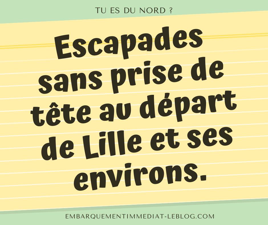 Escapades au départ de Lille - Embarquement Immédiat - Blog Voyages et Aviation