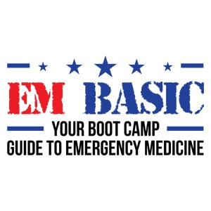 EM Basic - Your Boot Camp Guide to Emergency Medicine