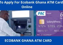 How To Apply For Ecobank Ghana ATM Card Online