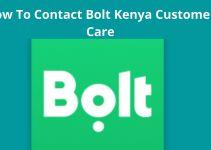 How To Contact Bolt Kenya Customer Care – List Of Bolt Kenya Service Contacts