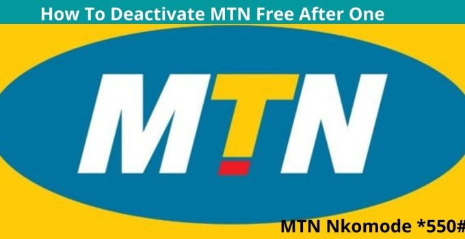 How To Deactivate MTN Free After One – Steps To Cancel MTN Nkomode