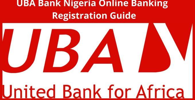 How To Register For UBA Internet Banking Nigeria