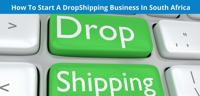 How To Start A Dropshipping Business In South Africa