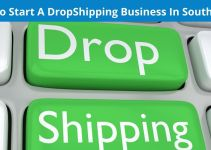 How To Start A Dropshipping Business In South Africa – Business Guide