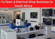 How To Start Electrical Shop Business In South Africa – Business Guide