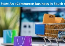 How To Start An eCommerce Business In South Africa – Read This Guide