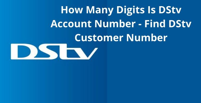 How Many Digits Is DStv Account Number