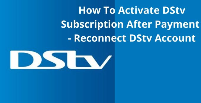 How To Activate DStv Subscription After Payment Without Delay [SOLVED]