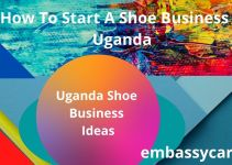 How To Start A Shoe Business In Uganda – Read This Guide