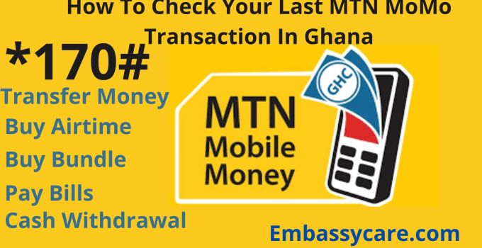 How To Check Your Last MTN MoMo Transaction In Ghana