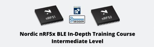 Nordic nRF5x BLE In-Depth Training Course (Intermediate Level)
