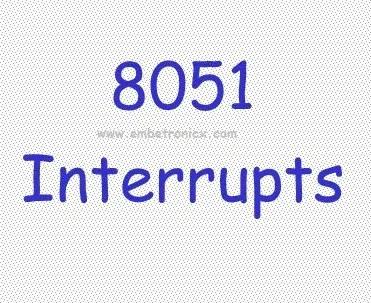 8051 Interrupts Tutorial