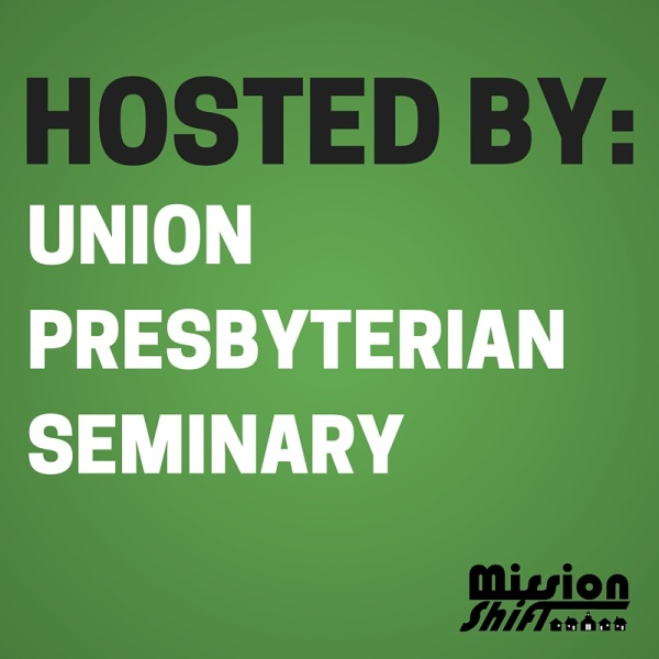 Mission Shift Training: Union Presbyterian Seminary