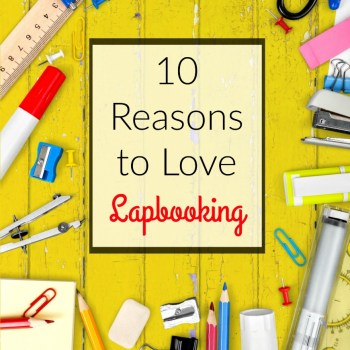 10 Reasons to Love Lapbooking