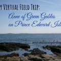Literary Virtual Field Trip: Anne of Green Gables and Prince Edward Island
