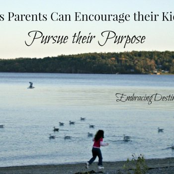 Encouraging Your Children to Pursue their Purpose
