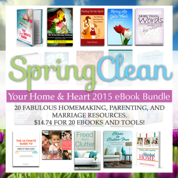 Spring Clean your Home . . . and your Heart!