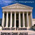 31 Days of Women in History: Sandra Day O'Connor, First Woman Supreme Court Justice