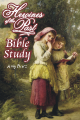 Heroines of the Past Bible Study