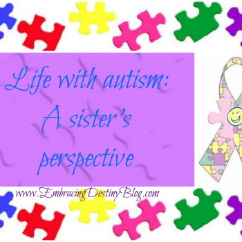 Life with Autism: A Sister's Perspective