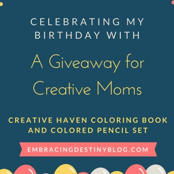 Celebrating my Birthday with a Giveaway for Creative Moms