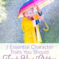 7 character traits you want to teach your children. Christian parenting at embracingdestinyblog.com