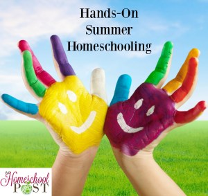 Hands-On Summer Homeschooling series at The Homeschool Post