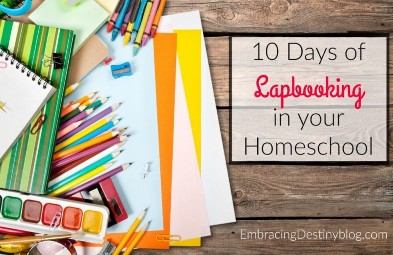 10 Days of Lapbooking in your Homeschool blog series at embracingdestinyblog.com